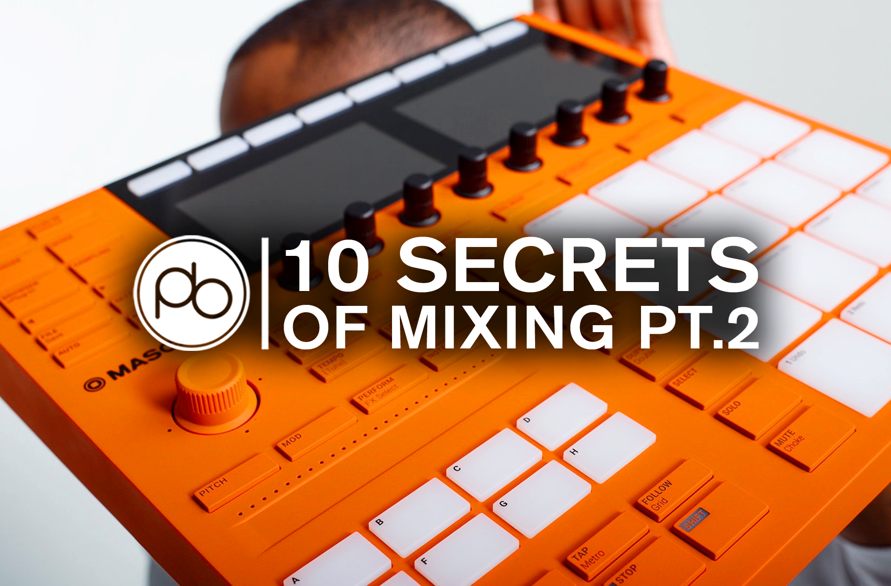 10 Secrets of Mixing with George Wiederkehr & Native Instruments Pt. 2